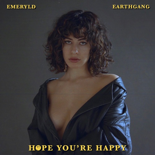 Emeryld & EARTHGANG - Hope You're Happy - Single