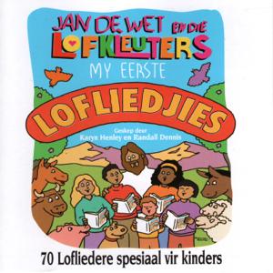 Jan De Wet En Die Lofkleuters - My Eerste Lofliedjies
