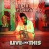 Live Like This - Single, Ball Greezy