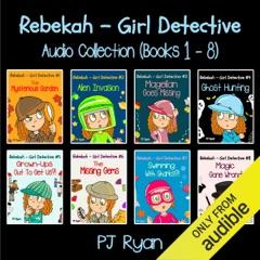 Rebekah - Girl Detective Books 1-8: Fun Short Story Mysteries (Unabridged)