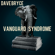 Vanguard Syndrome - Dave Bryce