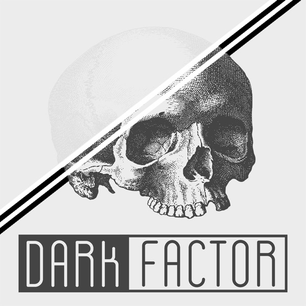Dark Factor Podcast