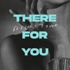 There for You Single