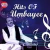 Hits Of Umbayee