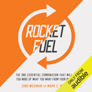 Rocket Fuel: The One Essential Combination That Will Get You More of What You Want from Your Business (Unabridged)
