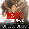 Chelle Bliss - Resist Me: A Romantic Suspense Novel  artwork