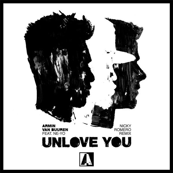 Unlove You (Nicky Romero Remix) [feat. Ne-Yo] - Single
