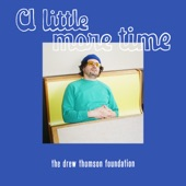 The Drew Thomson Foundation - A Little More Time