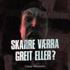 SKARRE VÆRRA GREIT ELLER? by Oskar Westerlin iTunes Track 1