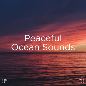 "Ocean Sounds & Ocean Waves For Sleep - !!"" Peaceful Ocean Sounds ""!!"