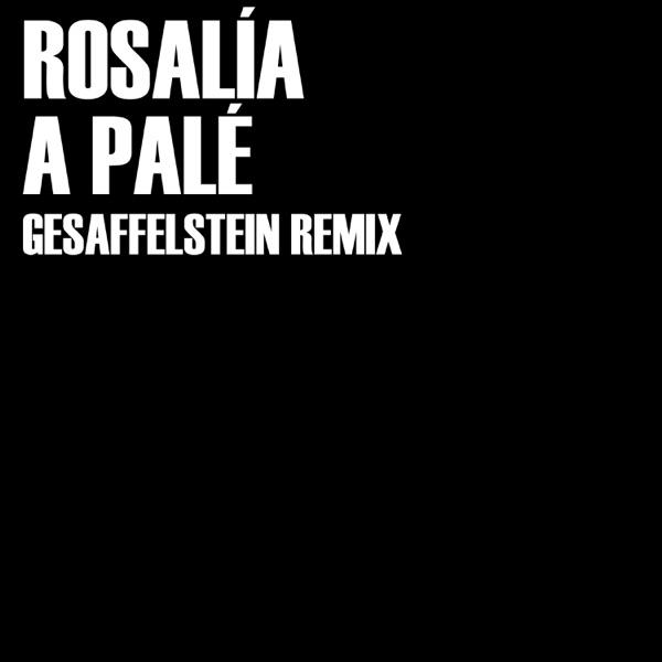 A Palé (Gesaffelstein Remix) - Single