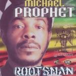 Michael Prophet - Rootsman