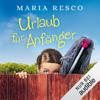 Maria Resco - Urlaub für Anfänger Grafik