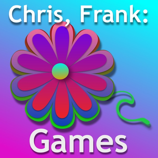 Chris, Frank: Games | Listen Free on Castbox