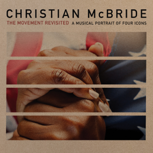 Christian McBride - The Movement Revisited: A Musical Portrait of Four Icons