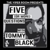 Five (or More) Questions with Tommy Black