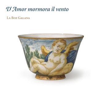 La Boz Galana - D'Amor mormora il vento