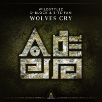Wolves Cry - WILDSTYLEZ - D - BLOCK - S - TE - FAN