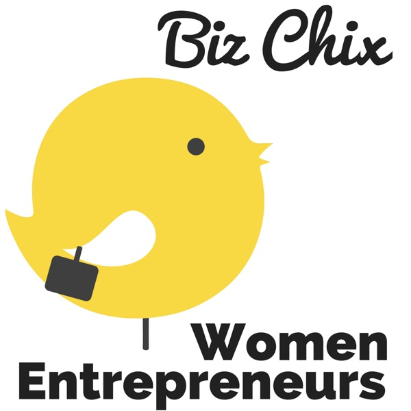 The BizChix Podcast:  Female Entrepreneurs   Women Small Business   Biz Chix