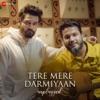 Tere Mere Darmiyaan - Unplugged