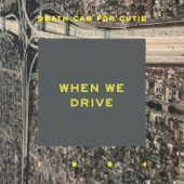 Death Cab for Cutie - When We Drive