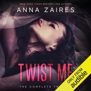 Twist Me: The Complete Trilogy (Unabridged)
