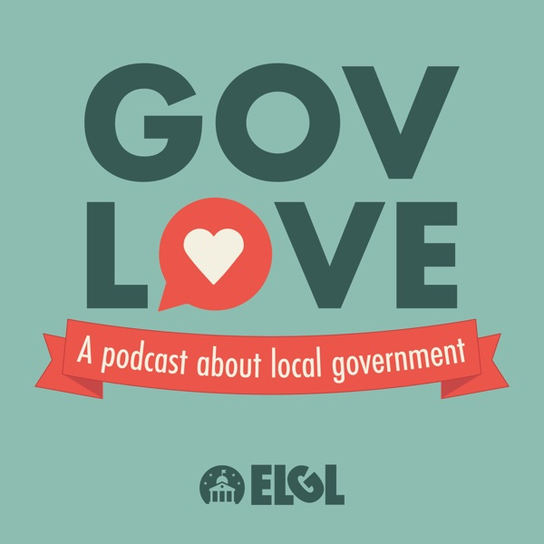 GovLove - A Podcast About Local Government