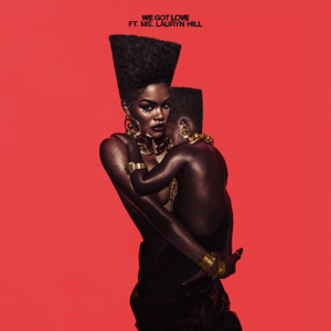 Teyana Taylor - We Got Love feat. Ms. Lauryn Hill
