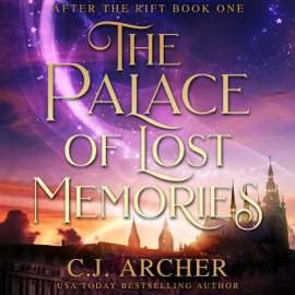 The Palace of Lost Memories - C.J. Archer MP3 Download
