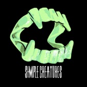 Simple Creatures - One Little Lie