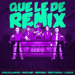 Rauw Alejandro, Nicky Jam & Brytiago - Que Le Dé feat. Myke Towers & Justin Quiles