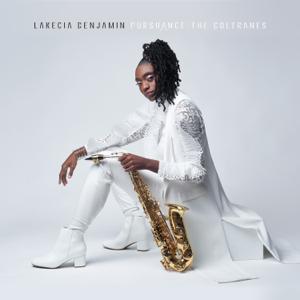 Lakecia Benjamin - Pursuance : The Coltranes