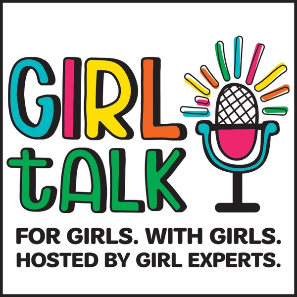 GIRL Talk by Girl Scouts River Valleys