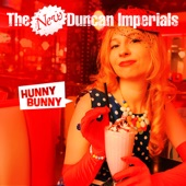 The New Duncan Imperials - Hunny Bunny