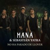 No Ha Parado De Llover - Man� & Sebasti�n Yatra