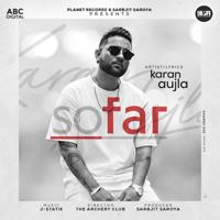 Karan Aujla & J-Statik - So Far - Single artwork