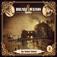 Holmes & Watson Mysterys Teil 2 - Das Themse-Monster