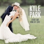 Kyle Park - Every Day Kind of Love