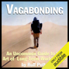 Rolf Potts - Vagabonding: An Uncommon Guide to the Art of Long-Term World Travel (Unabridged)  artwork