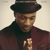 All Love Everything - Aloe Blacc