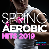 Various Artists - Spring Aerobic Hits 2019 (15 Tracks Non-Stop Mixed Compilation for Fitness & Workout 135 Bpm / 32 Count) artwork