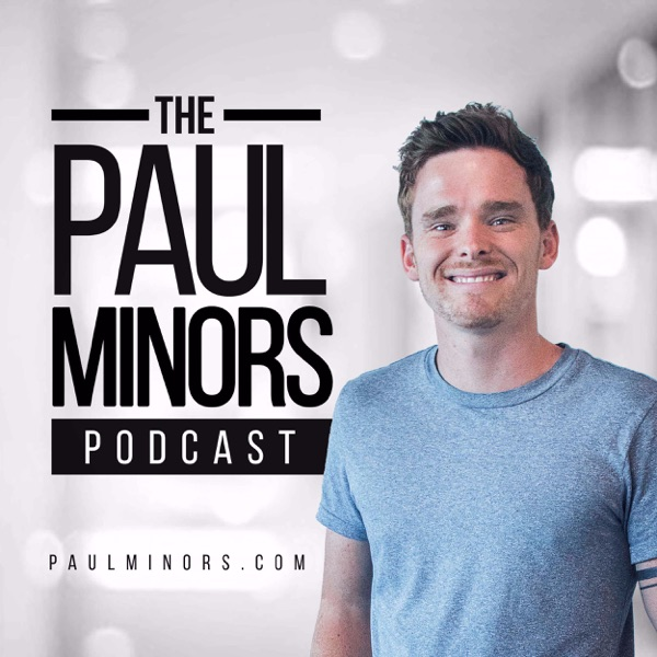 The Paul Minors Podcast: Productivity, Business & Self-Improvement