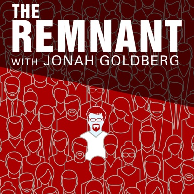 The Remnant with Jonah Goldberg