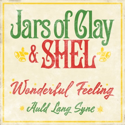 Wonderful Feeling / Old Lang Syne - Single - Jars Of Clay