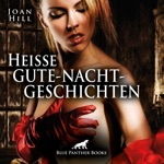 Heiße Gute-Nacht-Geschichten / Erotik pur für Männer und Frauen ...