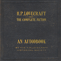 H. P. Lovecraft - The Complete Fiction of H.P. Lovecraft (Unabridged) artwork