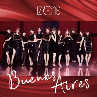 IZ*ONE – Buenos Aires (Special Edition) – EP [iTunes Plus AAC M4A]