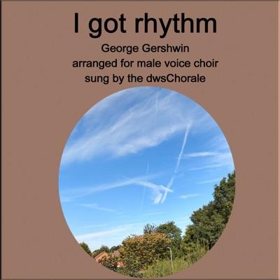 George Gershwin - I got rhythm arranged for male voice choir - Single - George Gershwin