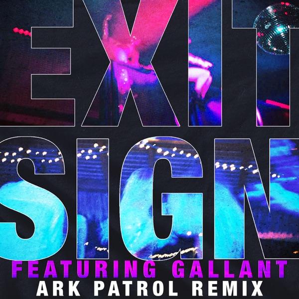 Exit Sign (feat. Gallant) [Ark Patrol Remix] - Single