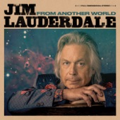 Jim Lauderdale - Are You Trying to Make a Song Out of Us?